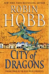City of Dragons: Volume Three of the Rain Wilds Chronicles Kindle Edition
