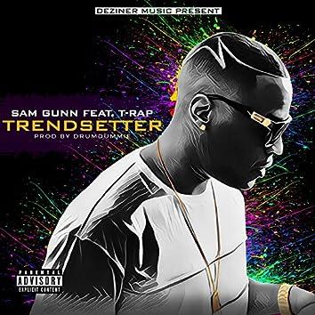 Trendsetter (feat. T-Rap)