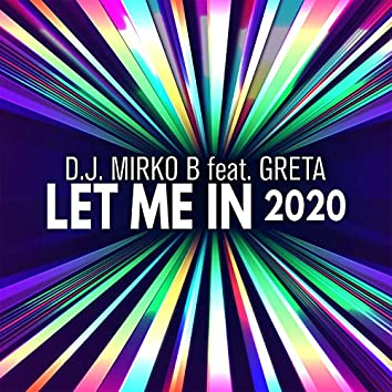 Let Me In 2020 (feat. Greta)