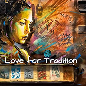 Love for Tradition