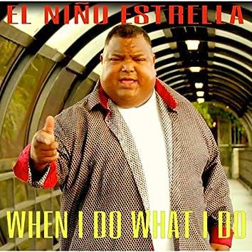 When I Do What I Do (feat. Nacio Baron)