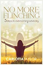 No More Flinching: 5 Steps to Overcoming Adversity