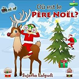 Livre Noel Enfant Noël pour enfants: Où est le Père Noël? Livre d'images de Noël
