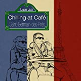 Chilling at Café Saint-Germain-Des-Prés