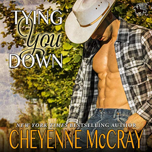 Tying You Down      Riding Tall, Book 4              By:                                                                                                                                 Cheyenne McCray                               Narrated by:                                                                                                                                 David Quimby                      Length: 6 hrs and 33 mins     21 ratings     Overall 4.7