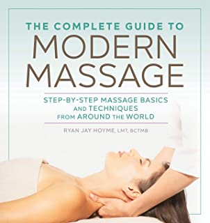 Sponsored Ad - The Complete Guide to Modern Massage: Step-by-Step Massage Basics and Techniques from Around the World