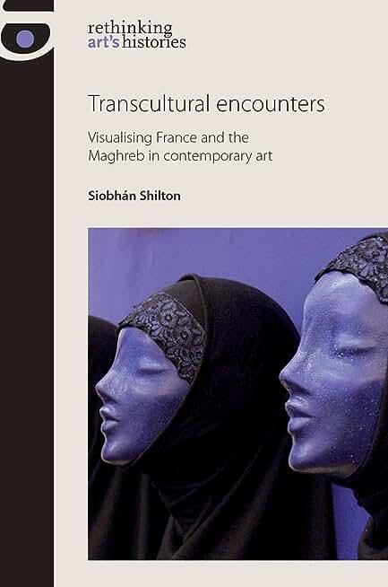 Transcultural Encounters: Gender and Genre in Franco-Maghrebi Art
