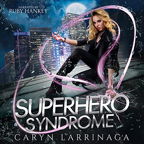 Superhero Syndrome Audiobook By Caryn Larrinaga cover art