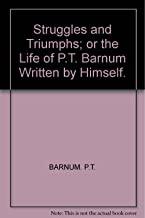 Struggles and triumphs: Or, The life of P.T. Barnum,