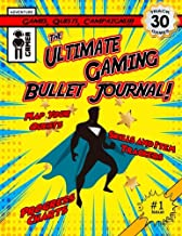The Ultimate Gaming Bullet Journal: Track Your Progress In 30 Games, Quests or Campaigns (Regular Version) (Volume 1)