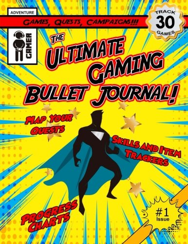 The Ultimate Gaming Bullet Journal: Track Your Progress In 30 Games, Quests or Campaigns: Volume 1 (Regular Version)