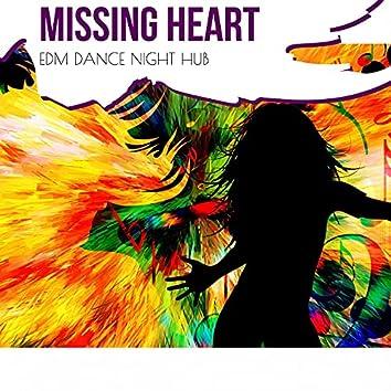 Missing Heart - EDM Dance Night Hub