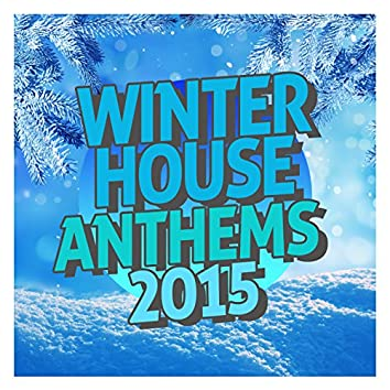 Winter House Anthems 2015