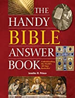 The Handy Bible Answer Book (The Handy Answer Book Series)