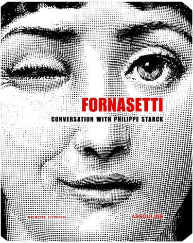 Piero Fornasetti: A Conversation between Philippe Starck and Barnaba Fornasetti (Mémoires)