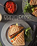 Panini Press Cookbook: Panini Press Recipes for All Types of Delicious Panini's (2nd Edition) (English Edition)