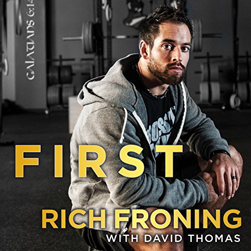 First     What It Takes to Win              By:                                                                                                                                 Rich Froning,                                                                                        David Thomas                               Narrated by:                                                                                                                                 Sean Pratt                      Length: 6 hrs and 23 mins     38 ratings     Overall 4.5