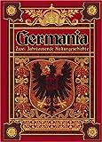 Germania: Zwei Jahrtausende deutsche Kulturgeschichte - Johannes Scherr