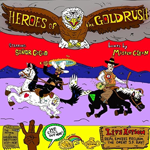 Heroes of the Gold Rush (feat. Mister Cleen) [Explicit]