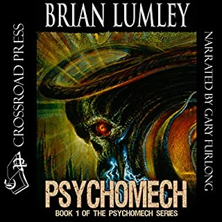 Psychomech     Psychomech Trilogy              By:                                                                                                                                 Brian Lumley                               Narrated by:                                                                                                                                 Gary Furlong                      Length: 11 hrs and 17 mins     20 ratings     Overall 4.8