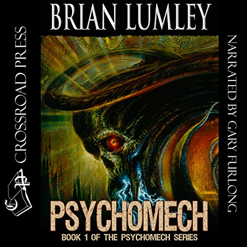 Psychomech     Psychomech Trilogy              By:                                                                                                                                 Brian Lumley                               Narrated by:                                                                                                                                 Gary Furlong                      Length: 11 hrs and 17 mins     22 ratings     Overall 4.7