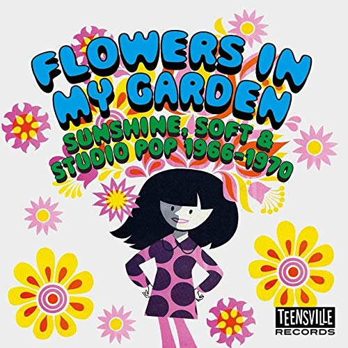 [画像:Flowers In My Garden: Sunshine Soft & Studio Pop 1966-1970 / Various]