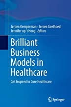 Brilliant Business Models in Healthcare: Get Inspired to Cure Healthcare