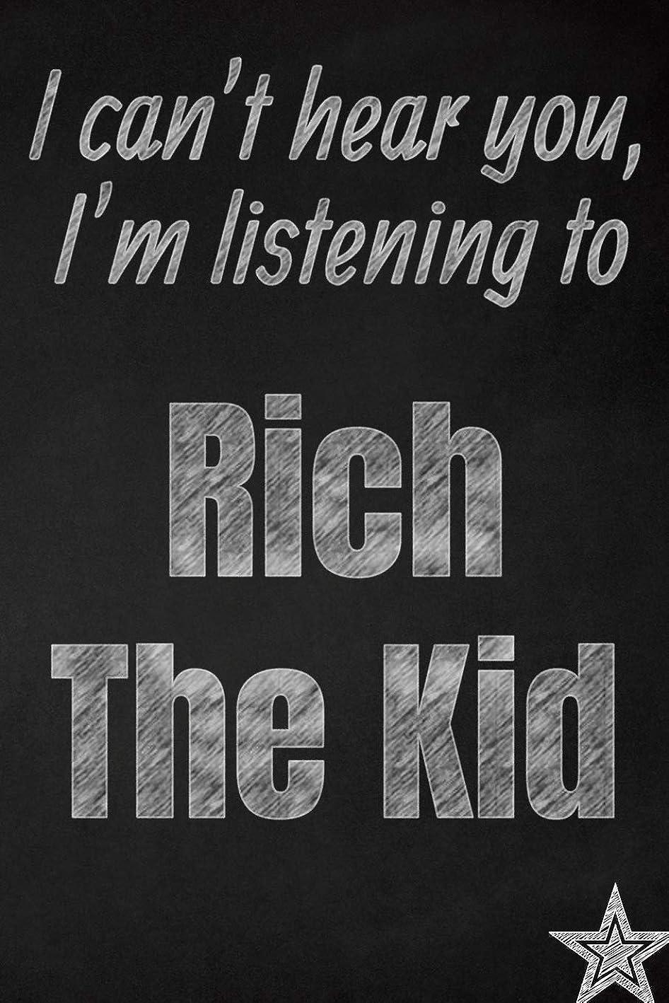 ホステス学校の先生最終I can't hear you, I'm listening to Rich The Kid creative writing lined journal: Promoting band fandom and music creativity through journaling…one day at a time (Bands series)