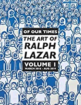 Of Our Times: The Art of Ralph Lazar