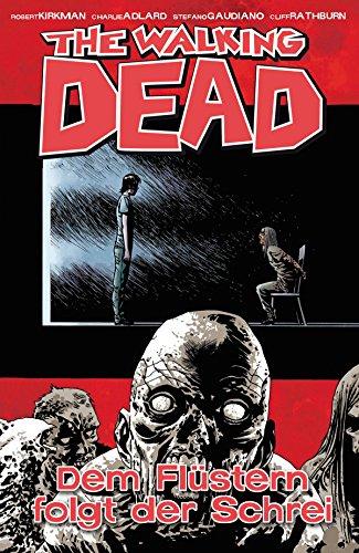 The Walking Dead 23: Dem Flüstern folgt der Schrei (German Edition)