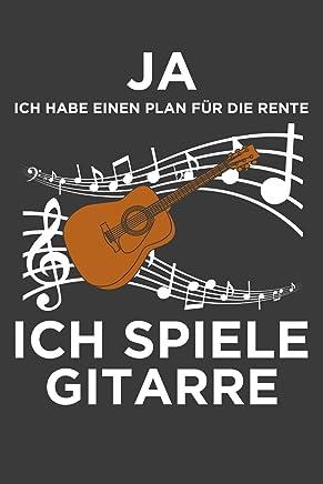 Ja ich habe einen Plan für die Rente. Ich spiele Gitarre.: Liniertes DinA 5 Notizbuch für Musikerinnen und Musiker Musik Notizheft