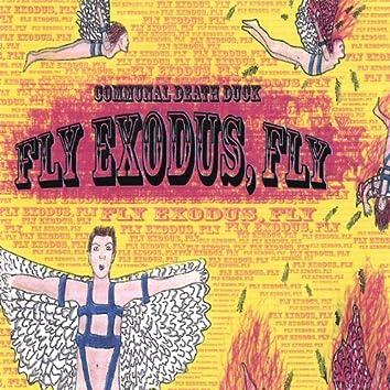 Fly Exodus, Fly
