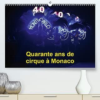 Quarante ans de cirque a Monaco 2020: Le Festival International du Cirque de Monte-Carlo fete ses quarante ans (Calvendo Art) (French Edition)