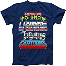 Everything I Need to Know I Learned by Watching Eighties Cartoons T-Shirt