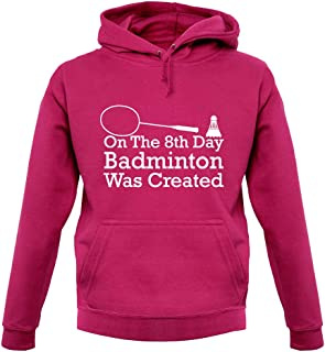 On The 8th Day Badminton was Created - Unisex Hoodie/Hooded Top
