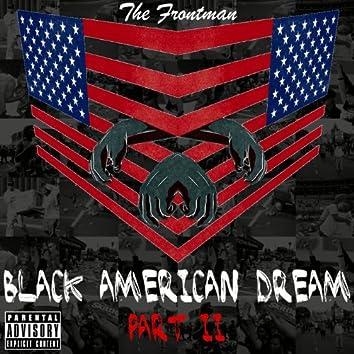 Black American Dream, Pt. II