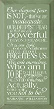 Sawdust City Marianne Williamson Plaque - Our Deepest Fear is not That we are inadequate. - (Sage)