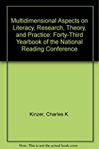 Multidimensional Aspects on Literacy, Research, Theory, and Practice: Forty-Third Yearbook of the National Reading Conference