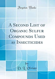 A Second List of Organic Sulfur Compounds Used as Insecticides (Classic Reprint)