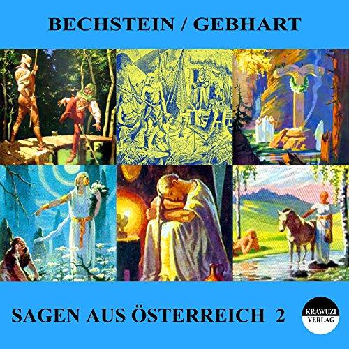 Sagen aus Österreich 2                   Autor:                                                                                                                                 Ludwig Bechstein,                                                                                        Johann Gebhart                               Sprecher:                                                                                                                                 Thomas Gehringer                      Spieldauer: 20 Min.     Noch nicht bewertet     Gesamt 0,0