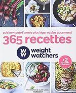 365 recettes Weight Watchers - Légères gourmandes pour tous de Weight Watchers