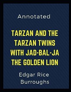 Tarzan and the Tarzan Twins with Jad-bal-ja the Golden Lion Annotated