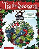 'Tis the Season: A Christmas Spirit Coloring Book (Design Originals) 32 Designs of Traditional, Vintage, and Nostalgic Holiday Images, Quotes, and Magical Inspirations, from Wreaths to Santa Claus