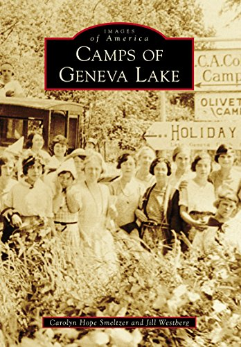 Camps of Geneva Lake (Images of America) (English Edition)