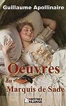 L'oeuvre du Marquis de Sade (illustré): Une anthologie par Apollinaire (French Edition)