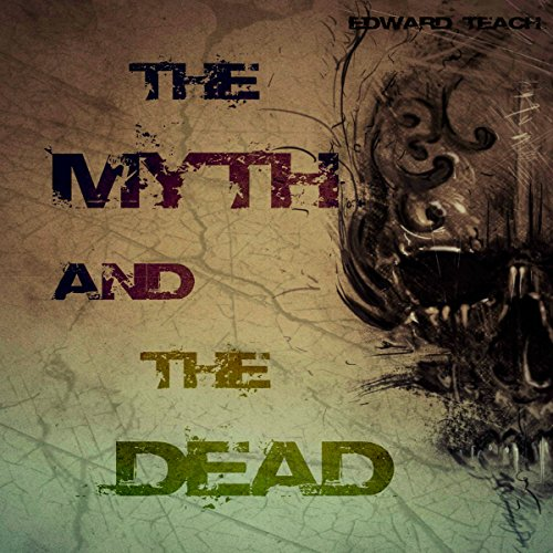 The Myth and the Dead audiobook cover art