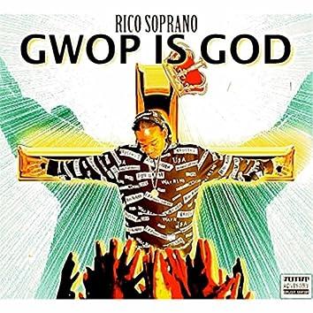 Gwop Is God