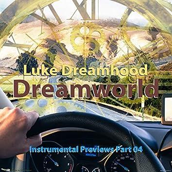 Dreamworld Instrumental Previews, Pt. 04