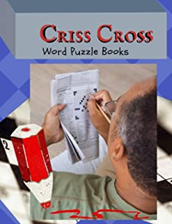 Criss Cross Word Puzzle Books: The Not Too Hard or Easy Book of Crossword Puzzles, Criss Cross Book Word Fit Crossword Puzzle And Solutions.