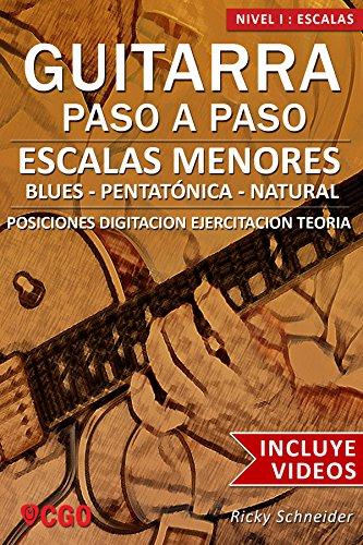 Escalas Menores - Guitarra Paso a Paso - con VIDEOS HD: Tríadas menores, Pentatónica menor, Escala de Blues y Escala Menor Natural (Escalas, Guitarra Paso a Paso (Con videos HD) nº 3)